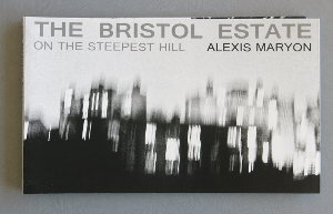 Alexis Maryon, The Bristol estate